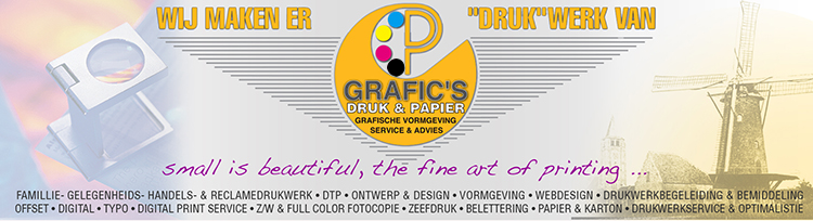 Drukkerij Grafics, the fine art of printing!